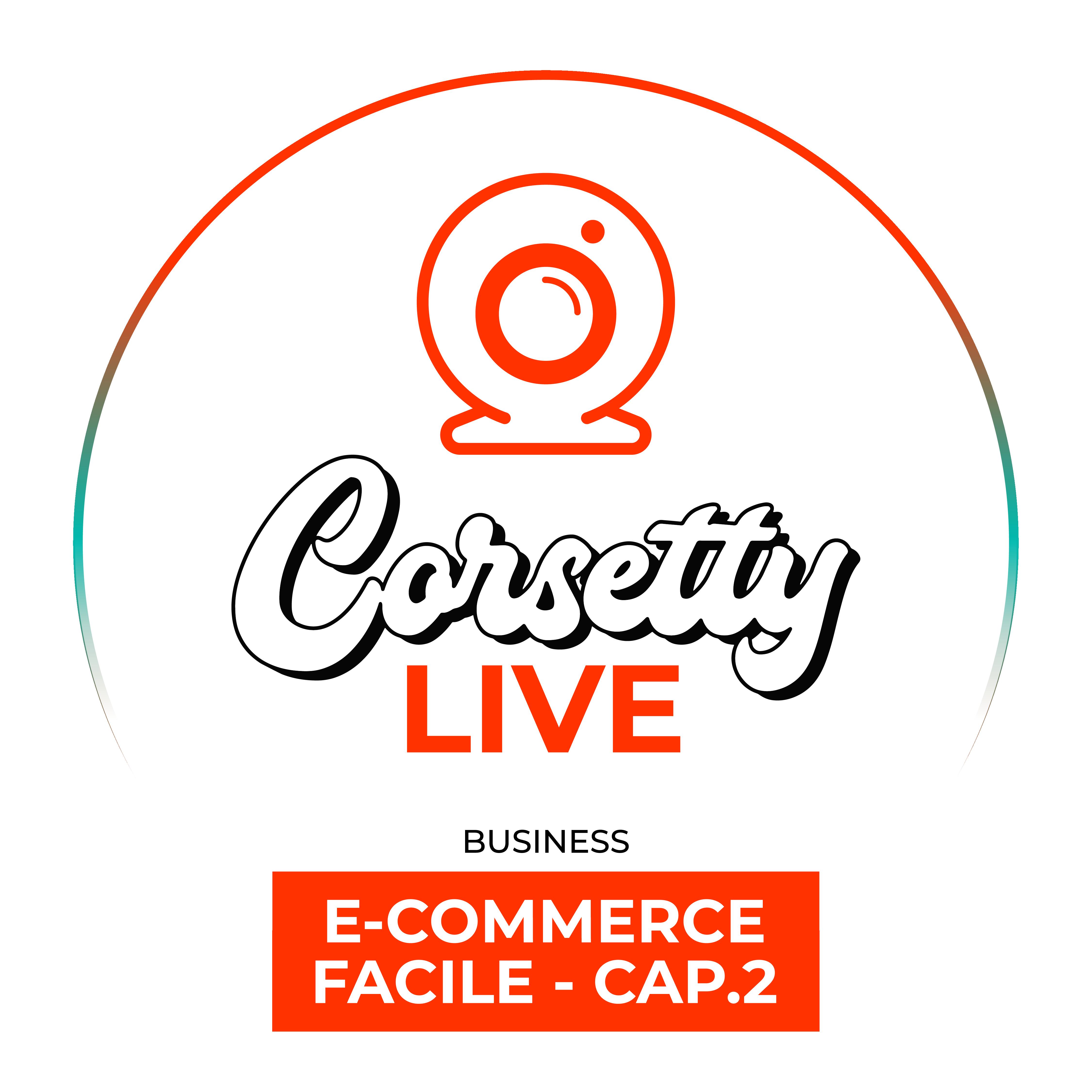Corsetty – live. E-COMMERCE FACILE: capitolo 2, gli strumenti