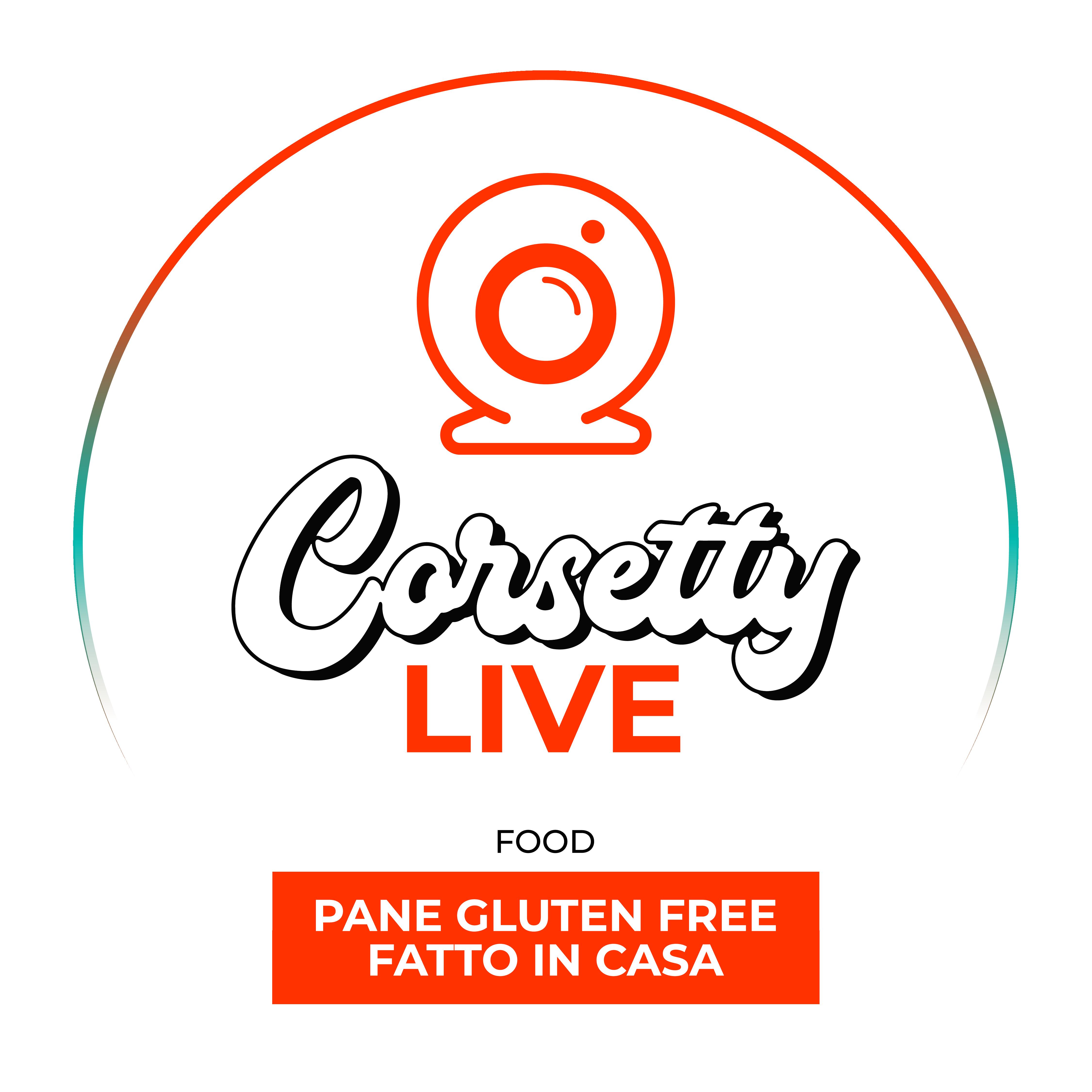 Corsetty – live: Pane gluten free fatto in casa