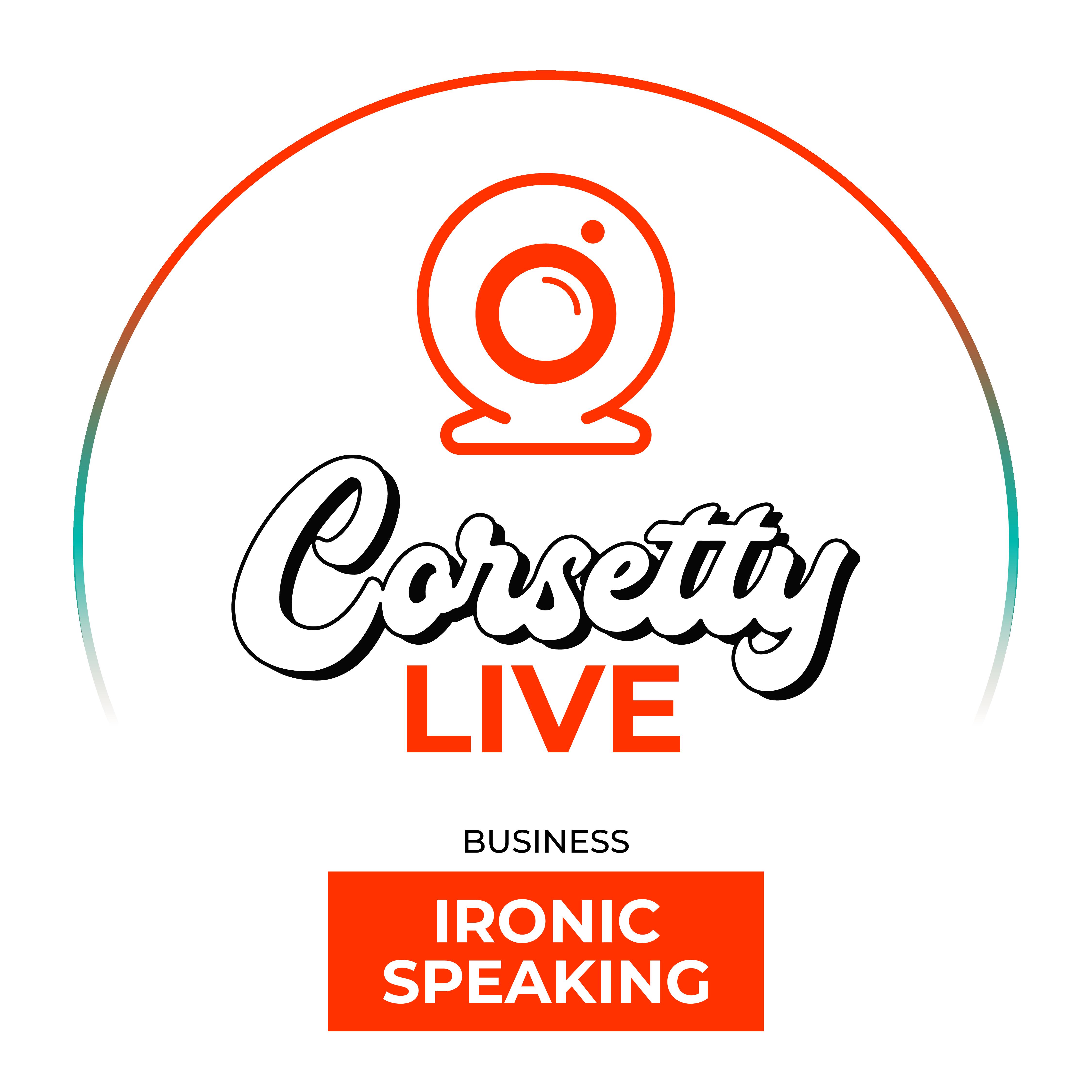 Corsetty – live: Ironic Speaking
