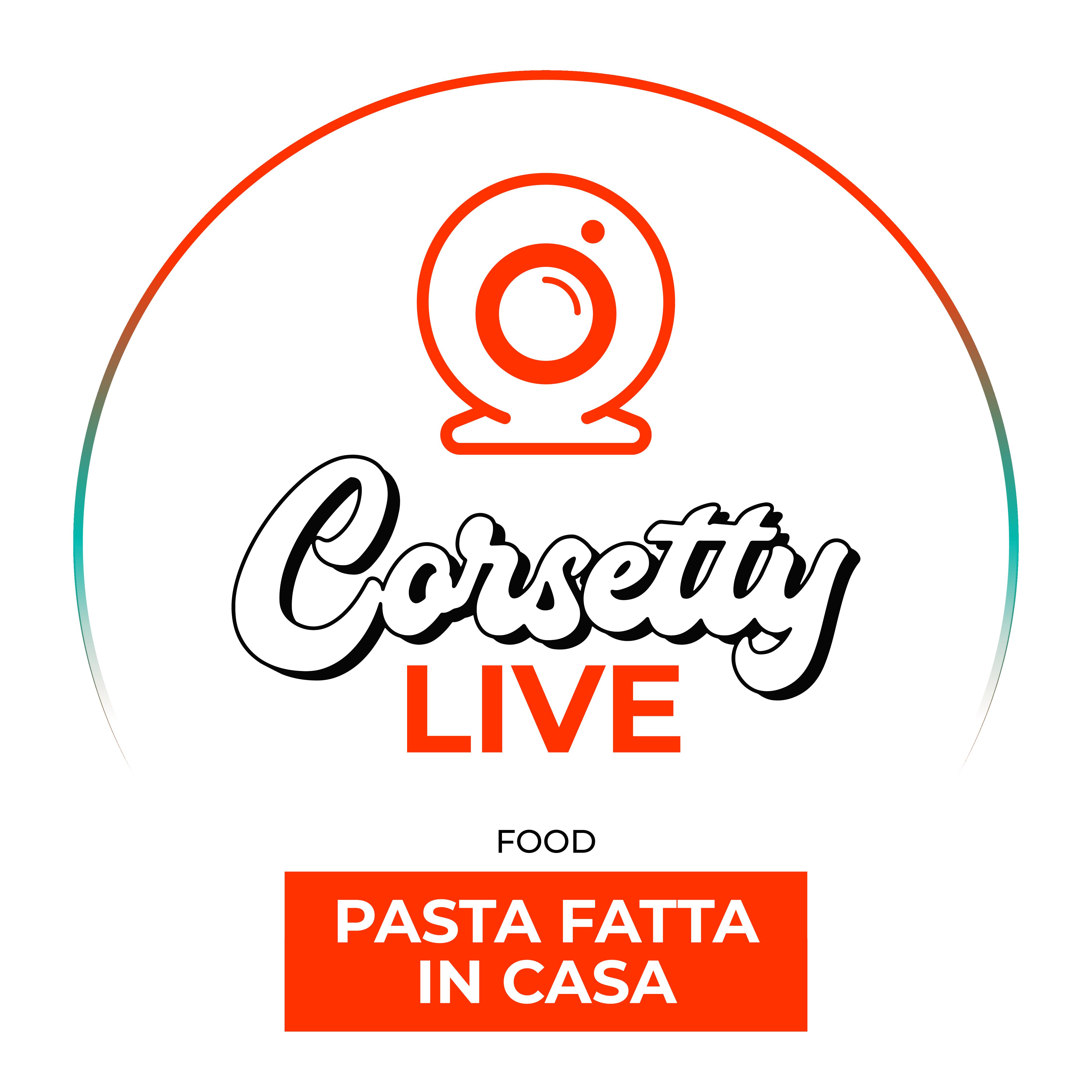 Corsetty – live: pasta in casa