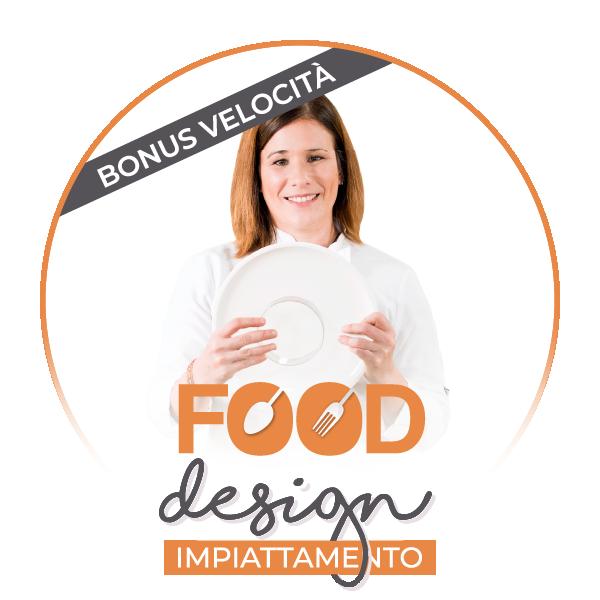 Food Design – Impiattamento BONUS VELOCITÀ